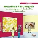 Maladies psychiques, l'accompagnement des familles et des proches